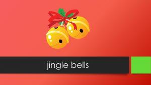 Christmas Words: jingle bells